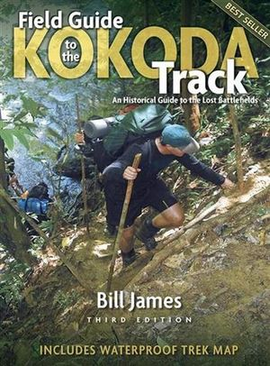 Field Guide to the Kokoda Track  : Third Edition - Bill James