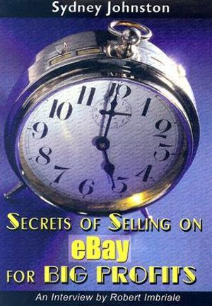 Secrets of Selling on eBay for Big Profits - Sydney Johnston