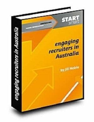 Engaging Recruiters in Australia : Start Smart - Jill Noble