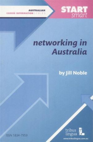 Networking in Australia : Start Smart - Jill Noble