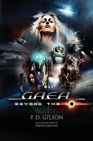 Gaea : Beyond the Son - P. D. Gilson