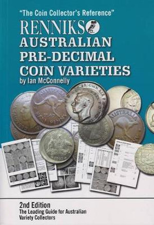 Renniks Australian Pre-decimal Coin Varieties : 2nd Edition - Ian McConnelly