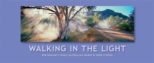Walking In The Light  : Ken Duncan's Australia - Ken Duncan