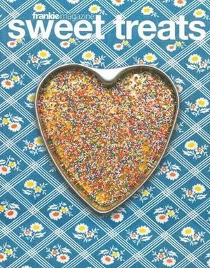 Sweet Treats : Frankie Magazine - Louise Bannister