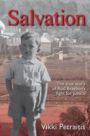 Salvation : The True Story of Rod Braybon's Fight for Justice - Vikki Petraitis