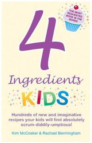 4 Ingredients : Kids - Kim McCosker