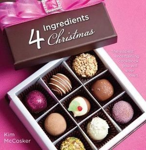 4 Ingredients Christmas - Kim McCosker