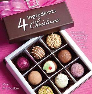 4 Ingredients Christmas - Kim McCosker