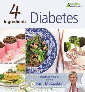 4 Ingredients Diabetes : Wellness Trilogy Part 2 - Kim McCosker