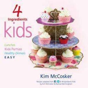 4 Ingredients : Kids : New Edition - Kim McCosker