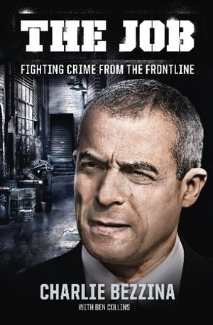 Job : Fighting Crime from the Frontline - Charlie Bezzina