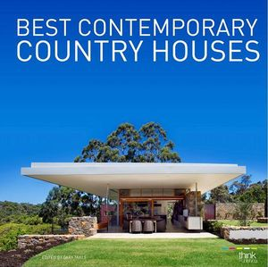 Best Contemporary Country Houses - Gary Takle