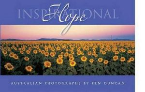 Inspirational Hope : Australian Photographs - Ken Duncan