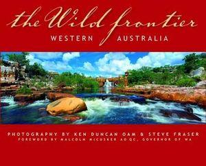 The Wild Frontier : Western Australia : PANOGRAPHS PUBLISHING - Steve Fraser