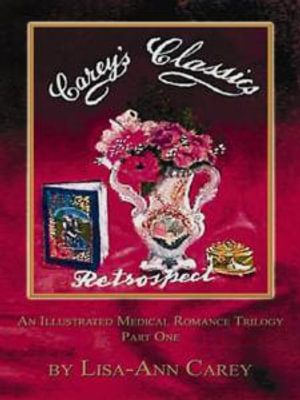 Retrospect : An Illustrated Medical Romance Trilogy Part One - Lisa-Ann Carey