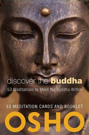 Discover the Buddha : 53 Meditations to Meet the Buddha Within - Osho
