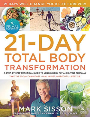 Primal Blueprint 21-Day Total Body Transformation : A Step-by-Step