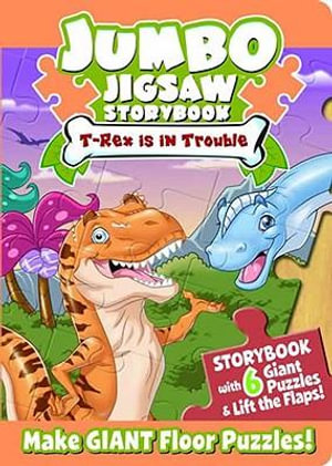 T-Rex Is In Trouble : Jumbo Jigsaw Storybook - Mark Shulman