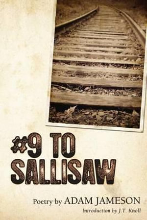 # 9 to Sallisaw - Adam Jameson