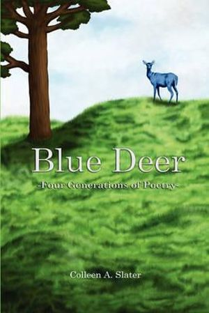 Blue Deer Colleen A. Slater
