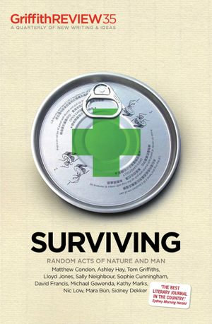 Griffith Review 35 : Surviving - Julianne Schultz