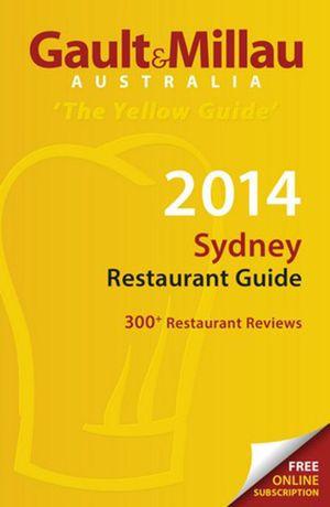 2014 Sydney Restaurant Guide : Gault & Millau Australia : The Yellow Guide - Gault & Millau Australia