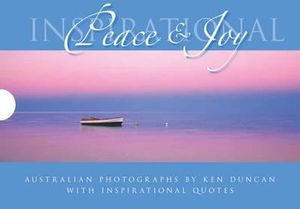 Inspirational Peace and Joy - Ken Duncan