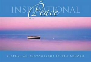 Inspirational Peace : PANOGRAPHS PUBLISHING - Ken Duncan