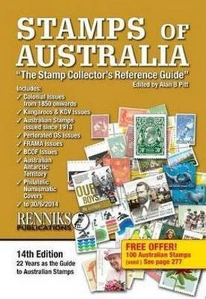 Stamps of Australia : The Stamp Collector's Reference Guide : 14th Edition - Alan B. Pitt