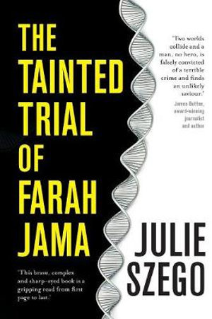 The Tainted Trial of Farah Jama - Julie Szego
