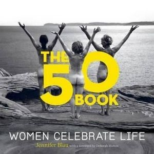The 50 Book : Women Celebrate Life - Jennifer Blau