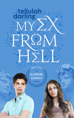 My Ex from Hell (The Blooming Goddess Trilogy Book One) - Tellulah Darling