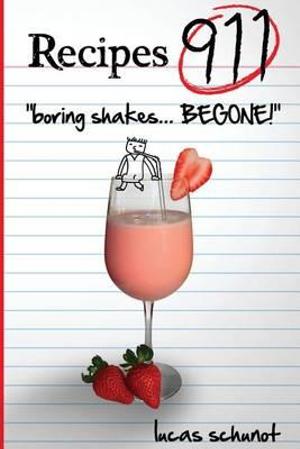 Recipes 911 - Boring Shakes Begone - Lucas Tyler Schunot