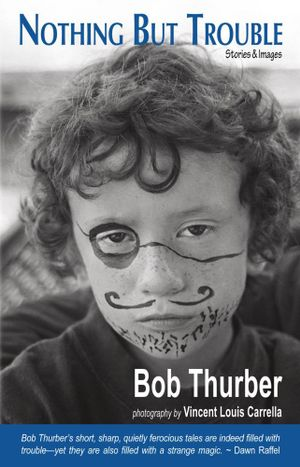 Nothing But Trouble - Bob Thurber