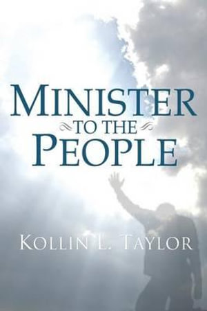 Minister to the People - Kollin L Taylor