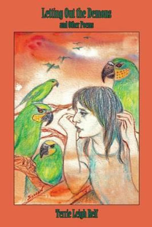 Letting Out the Demons and Other Poems - Terrie Leigh Relf