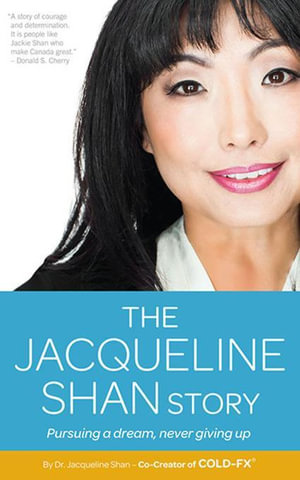 The Jacqueline Shan Story : Pursuing a dream, never giving up - Jacqueline Shan