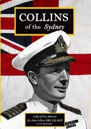 Collins of the Sydney : A Life of Vice-Admiral Sir John Collins - MACDOUGALL A.K.