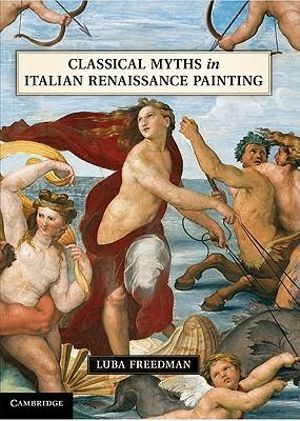 Classical Myths in Italian Renaissance Painting Luba Freedman