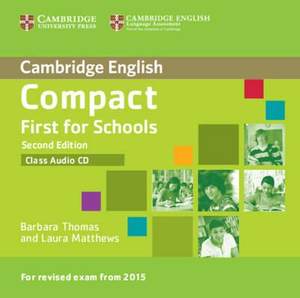 Compact First for Schools Class Audio CD - Barbara Thomas