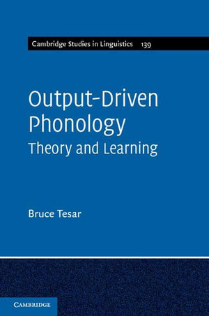 Output-Driven Phonology - Bruce Tesar