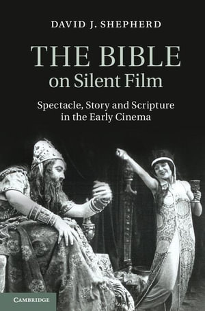 The Bible on Silent Film - David J. Shepherd
