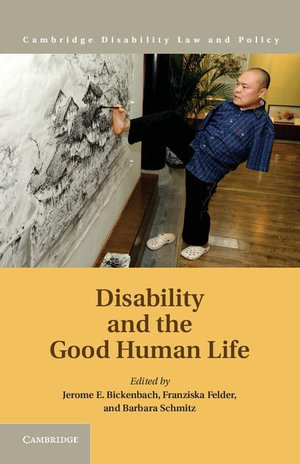 Disability and the Good Human Life - Jerome Bickenbach