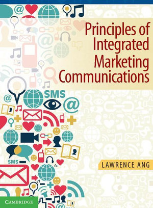 Principles of Integrated Marketing Communications - Lawrence Ang