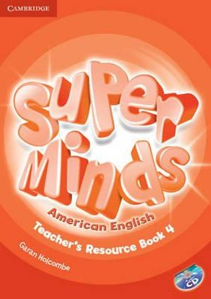 Super Minds Level 4 Teacher's Resource Book with Audio CD Garan Holcombe