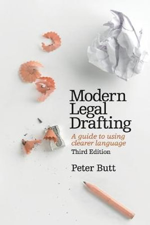 Modern Legal Drafting : A Guide to Using Clearer Language - Peter Butt