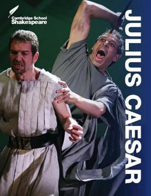 Julius Caesar : Cambridge School Shakespeare - Rex Gibson