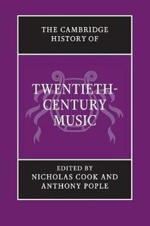 The Cambridge History of Twentieth-century Music : The Cambridge History of Music - Nicholas Cook