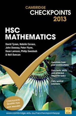 Cambridge Checkpoints 2013 HSC Mathematics  : Cambridge Checkpoints - Neil Duncan