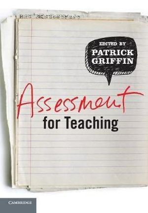 Assessment for Teaching - Patrick Griffin